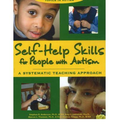Self Help Skills For People With Autism A Systematic Teaching Approach Topics In By Stephen R
