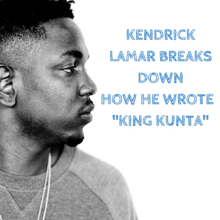 "Kendrick Lamar explains how he wrote ""King Kunta"""