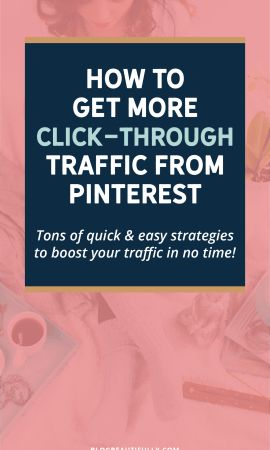 Use these quick and easy strategies to get more click-through traffic from Pinterest! via blogbeautifully.com