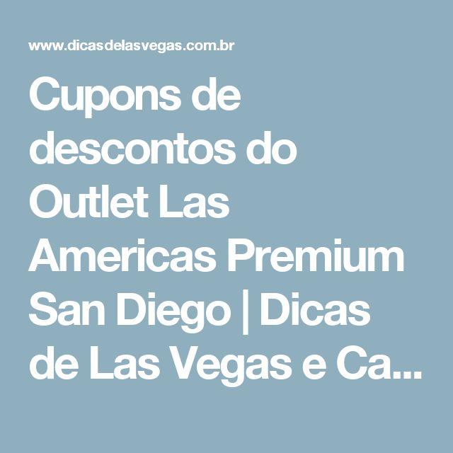 Cupons de descontos do Outlet Las Americas Premium San Diego | Dicas de Las Vegas e Califórnia