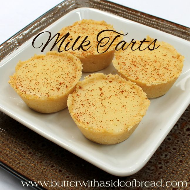 Milk Tarts ~ these delightful and creamy tarts are perfect topped with fresh fruit! Butter with a Side of Bread #recipe