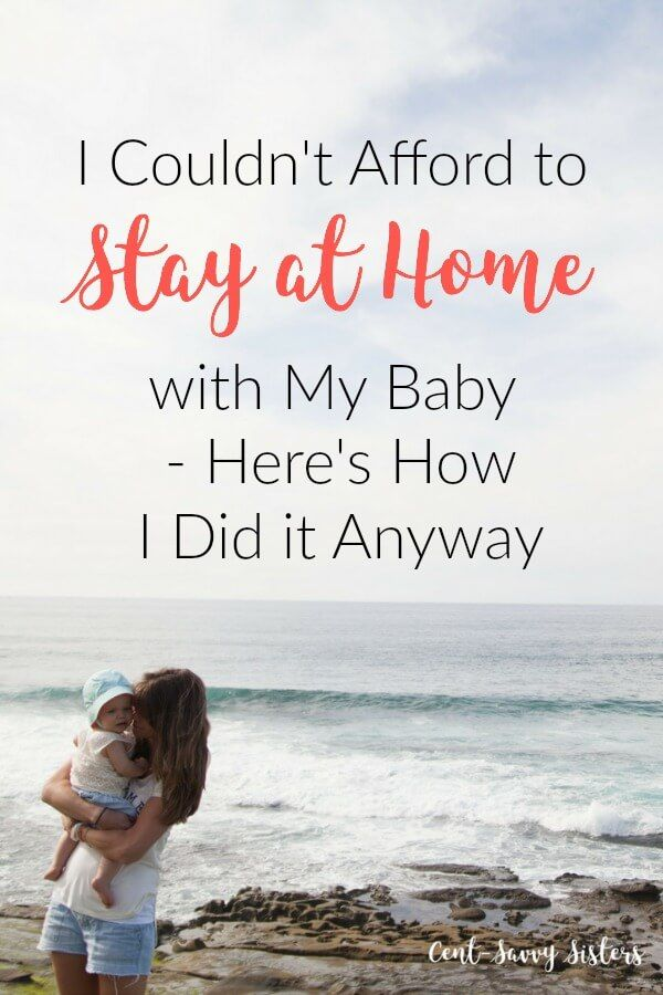 I Couldn't Afford to Stay at Home With My Baby — Here's How I Did it Anyway - Cent Savvy Sisters  This article gives great advice for how to be a stay at home mom! If you want to afford to be a stay at home mom you should seriously click on this article and read all the points!