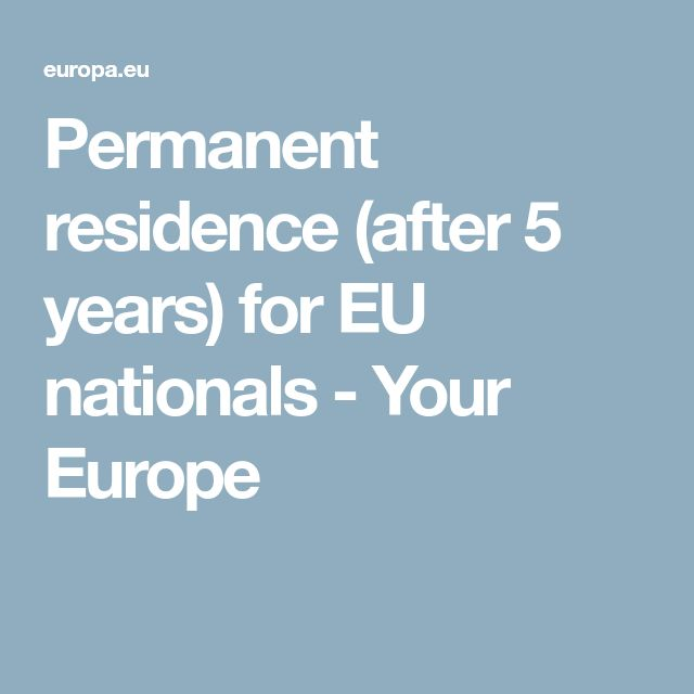 Permanent residence (after 5 years) for EU nationals - Your Europe