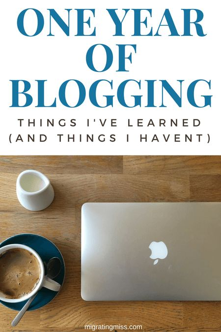 One Year of Blogging: Things I've Learned (And Things I Haven't). How to Start a Travel Blog. #quote #blogging #travelblog #travel
