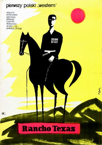 "Poster by Jerzy Flisak  1959 – ""Rancho Texas"", Poland 1959. Directed by Wadim Berestowski. The first Polish western!"