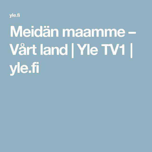 Meidän maamme – Vårt land | Yle TV1 | yle.fi