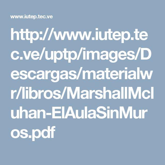 El aula sin muros: investigaciones sobre técnicas de comunicación  Edmund Carpenter y Marshall McLuhan