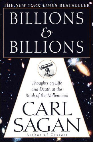 Billions & Billions: Thoughts on Life and Death at the Brink of the Millennium: Carl Sagan: 9780345379184: Amazon.com: Books