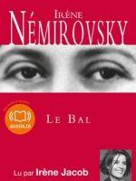 Le Bal, de Irène Némirovsky, lu par Irène Jacob
