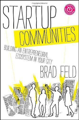 Startup Communities: Building an Entrepreneurial Ecosystem in Your City by Brad Feld, http://www.amazon.co.uk/dp/1118441540/ref=cm_sw_r_pi_dp_mxzJtb0R1ZQG8