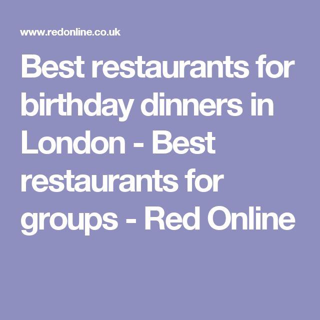 Best restaurants for birthday dinners in London - Best restaurants for groups - Red Online