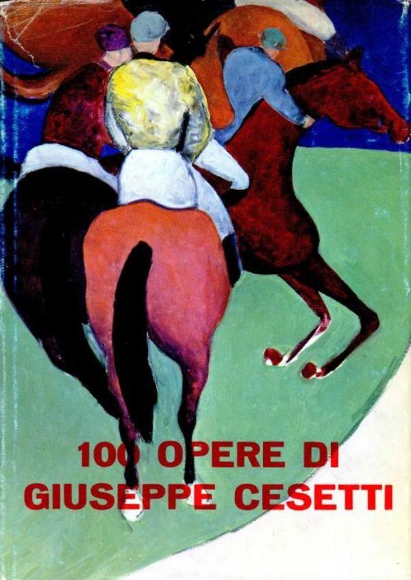 CESETTI - 100 opere di Giuseppe Cesetti. Prato,  Galleria d'Arte Moderna Fratelli Falsetti,  1970. Scritti di Carlo Ludovico Ragghianti, Diego Calcagno e Franco Cagnetta