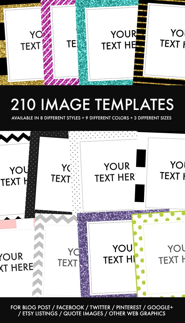 Image Templates For Your Blog Posts + Social Media Posts --- 210 easy-to-edit image templates you can use for your blog posts and social media posts - Get 'em @ http://www.hipmediakits.com/image-templates-blog-post-social-media/