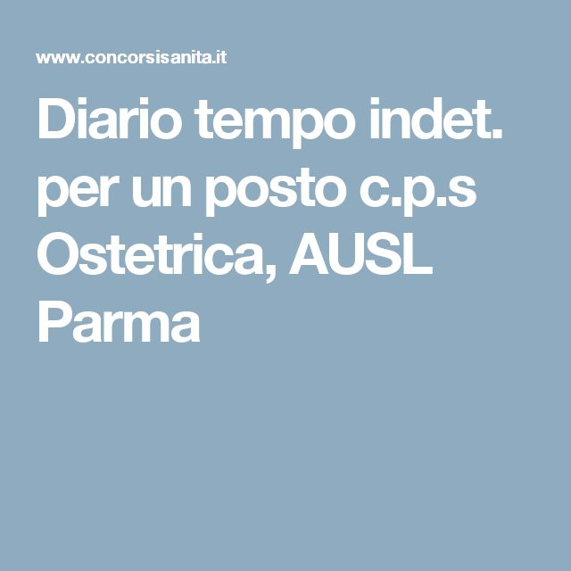 Diario tempo indet. per un posto c.p.s Ostetrica, AUSL Parma