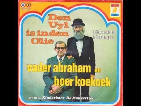 Vader Abraham En Boer Koekoek Den Uyl Is In Den Olie - YouTube