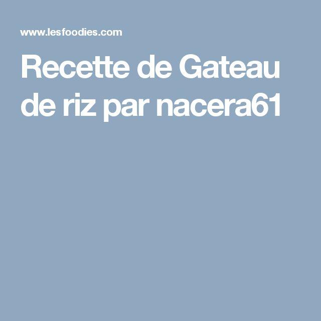 Recette de Gateau de riz par nacera61
