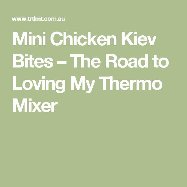 Mini Chicken Kiev Bites – The Road to Loving My Thermo Mixer