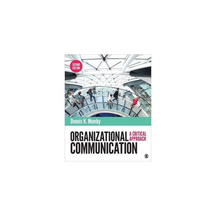 Organizational Communication : A Critical Approach (Paperback) (Dennis K. Mumby)