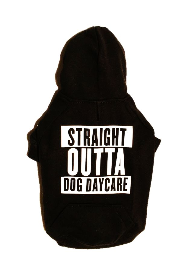 Straight Outta... DOG DAYCARE. This hoodie is for all the motherpuppa's out there that like to look tough. Perfect outfit for the dog daycare goer. Our Hooded Dog Sweatshirts are made from soft cotton