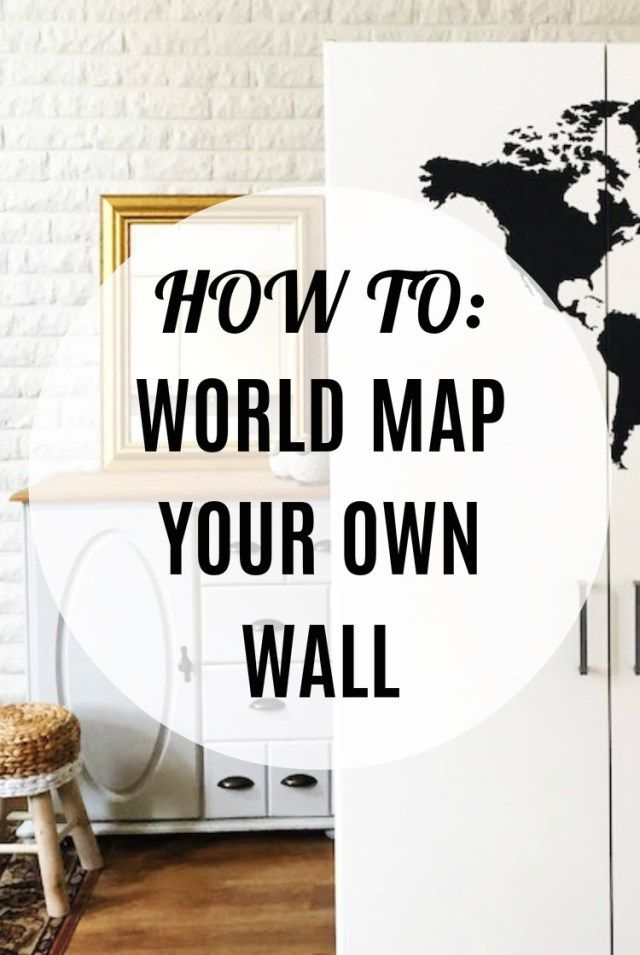 DIY: Your World Map, Your Wall – We Should Chalk