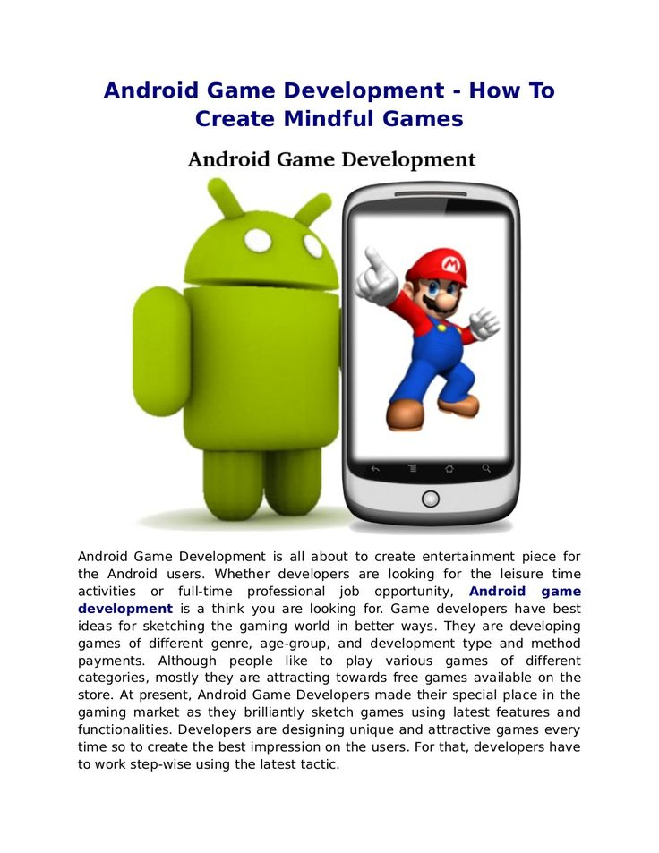 Android Game Development – How To Create Mindful Games  http://androiddevelopmentexperts.wordpress.com/2013/03/15/android-game-development-how-to-create-mindful-games/