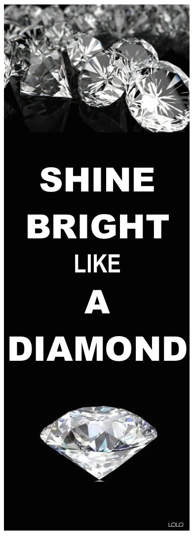 LOLO...Words from Rihanna's song (diamond image sourced)