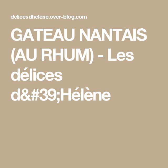 GATEAU NANTAIS (AU RHUM) - Les délices d'Hélène