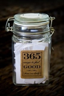 Good Jars--filled with 365 good thoughts, quotes, for each day.(fundraiser idea...sell jars)