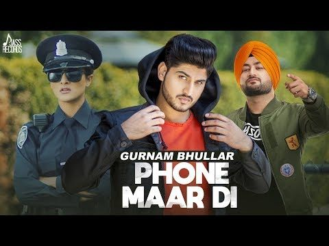 Phone Maar Di (FULL HD) | Gurnam Bhullar Ft  MixSingh | Sukh