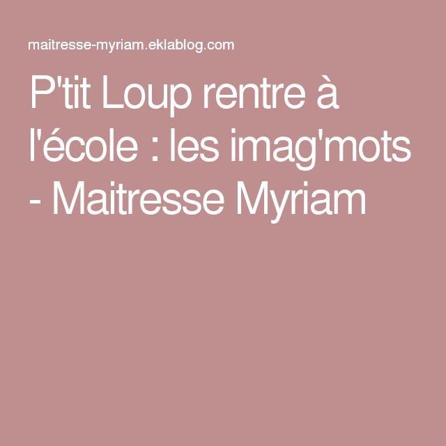 P'tit Loup rentre à l'école : les imag'mots - Maitresse Myriam