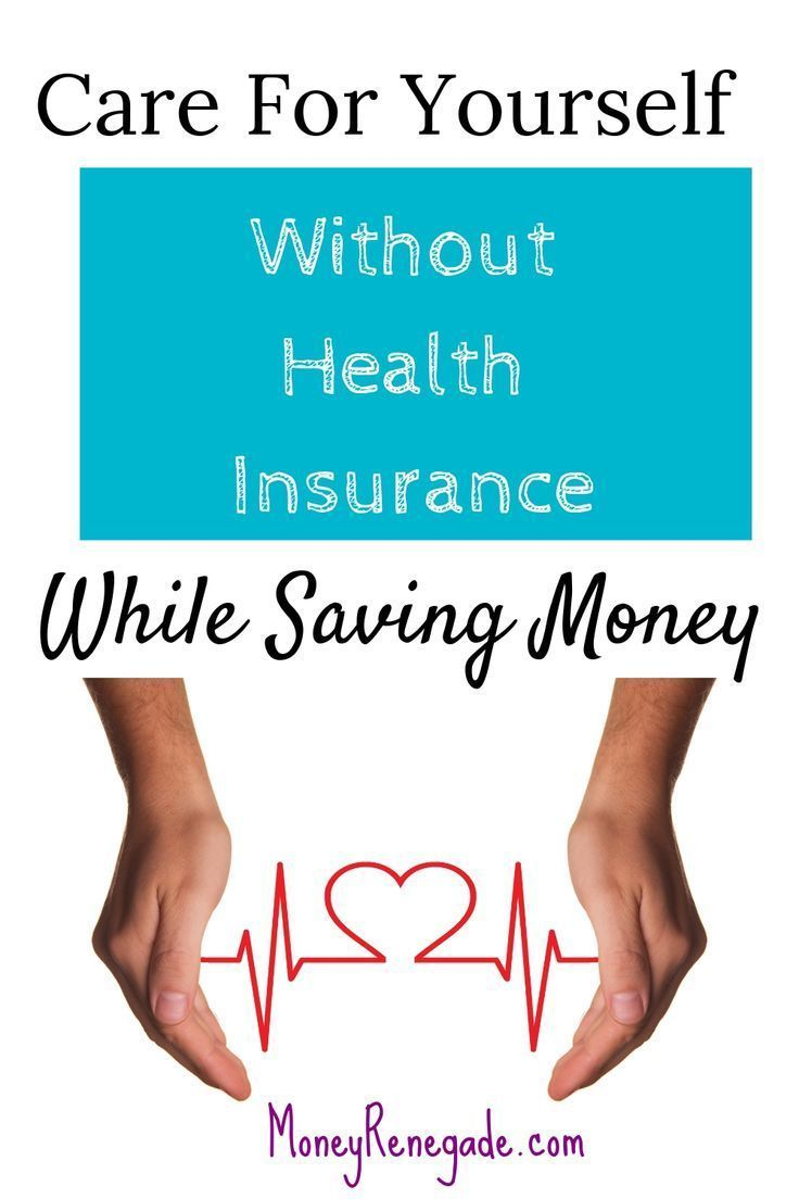 Surviving Without Health Insurance Best Health Insurance Health