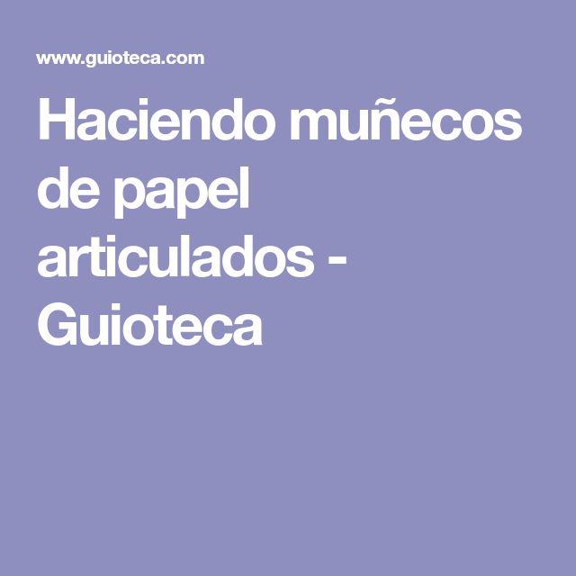 Haciendo muñecos de papel articulados - Guioteca