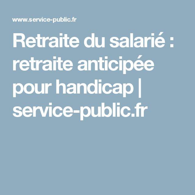 Retraite du salarié : retraite anticipée pour handicap   service-public.fr