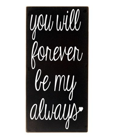 Take a look at this Black & White 'Forever Be My Always' Wall Art by Vinyl Crafts on #zulily today!