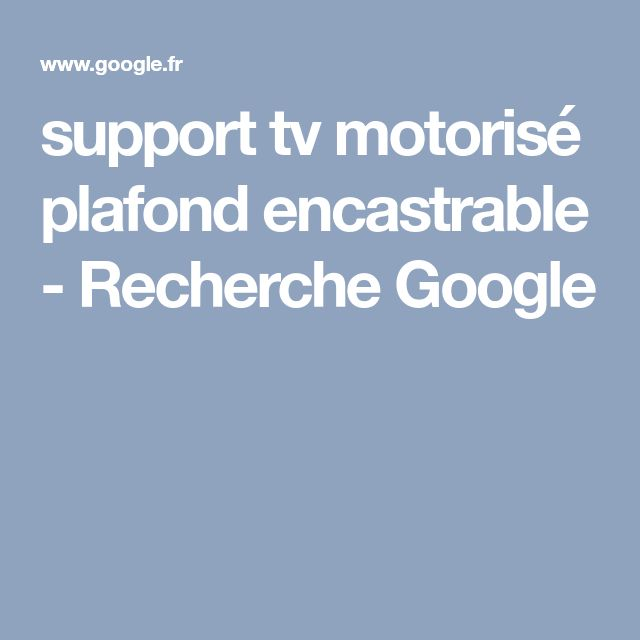 support tv motorisé plafond encastrable - Recherche Google