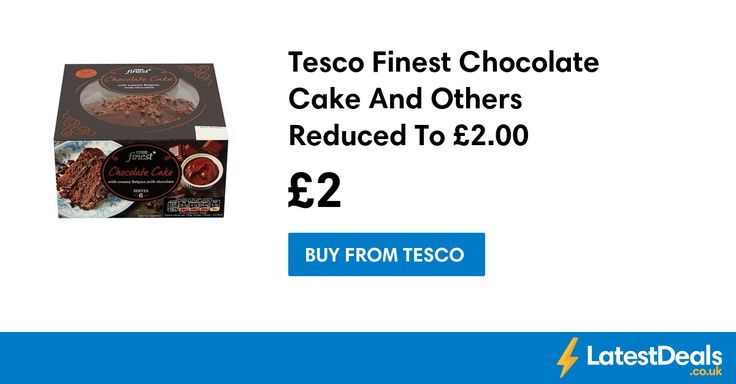 Tesco Finest Chocolate Cake And Others Reduced To £2.00