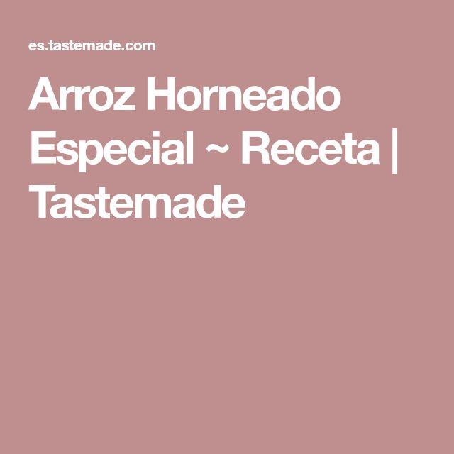 Arroz Horneado Especial ~ Receta   Tastemade