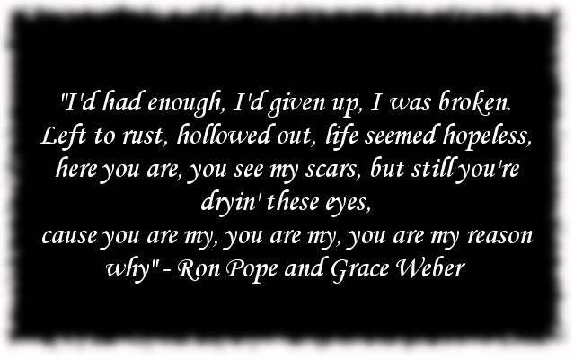 """You are my reason why -- Lyrics from """"Reason Why"""" by Ron Pope and Grace Weber."""