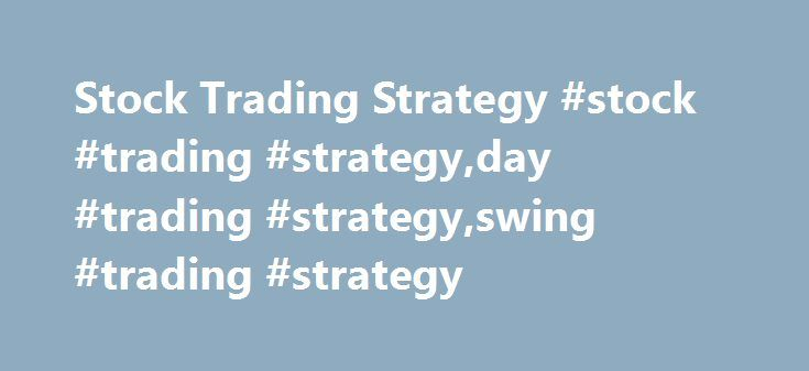Stock Trading Strategy #stock #trading #strategy,day #trading #strategy,swing #trading #strategy http://trinidad-and-tobago.remmont.com/stock-trading-strategy-stock-trading-strategyday-trading-strategyswing-trading-strategy/  # Stock Trading Strategy The point of trading is to turn a profit, so why put money in a stock that is not moving? Doing so would mean risk without reward. Furthermore, an open position showing a loss should be cut immediately because small losses are the KEY . At…