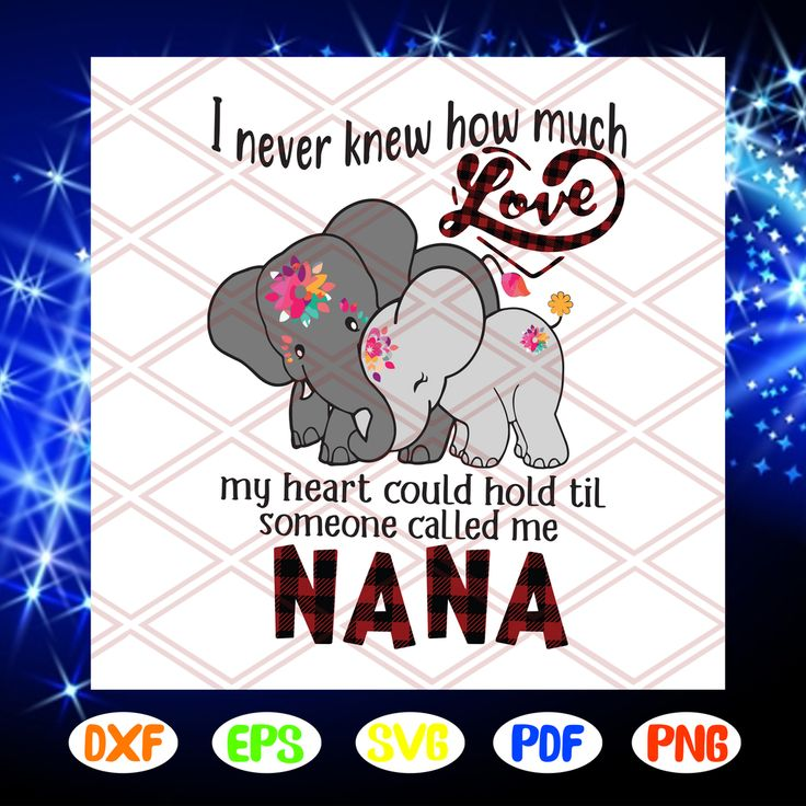 Download I never knew how much love my heart could hold svg, nana ...