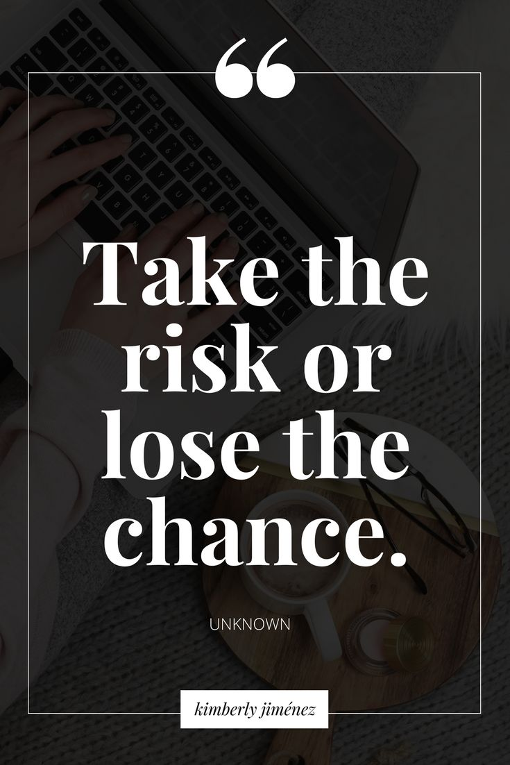 Take the Risk or Lose the Chance. You can't calculate everything for the best timing. Sometimes you just have to go for it.