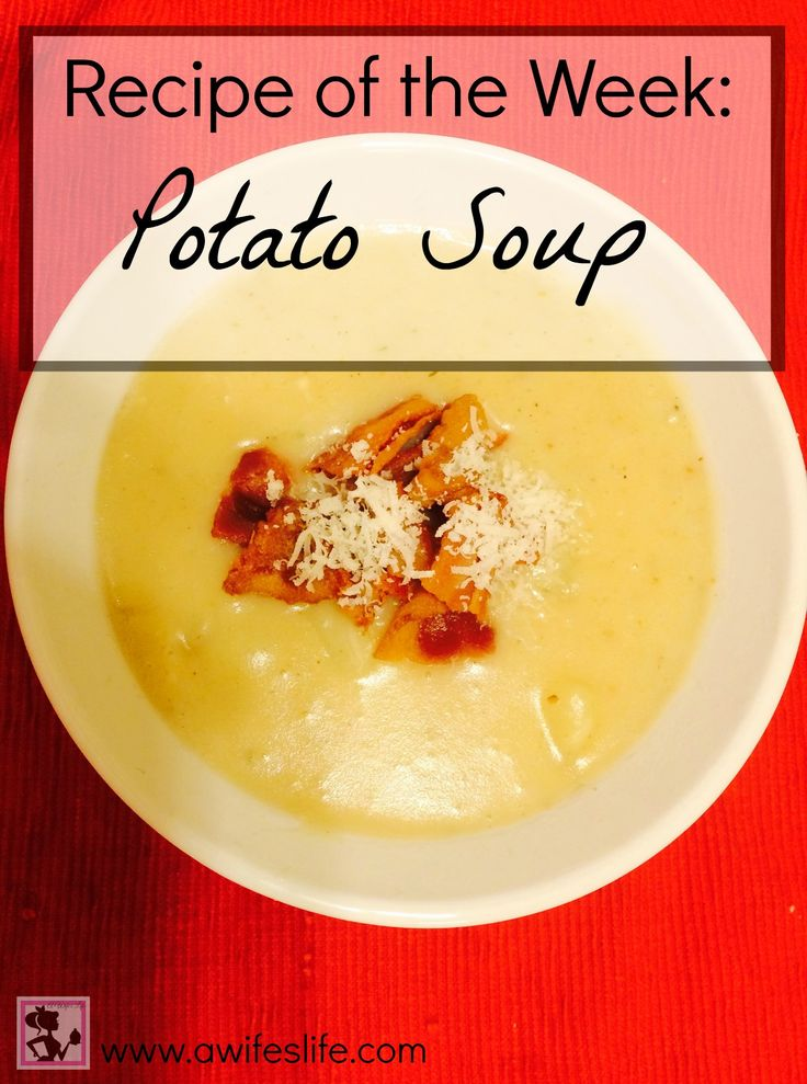 Recipe of the Week Potato Soup at www.awifeslife.com