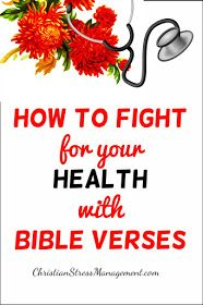 How to Fight for your Health with Bible Verses