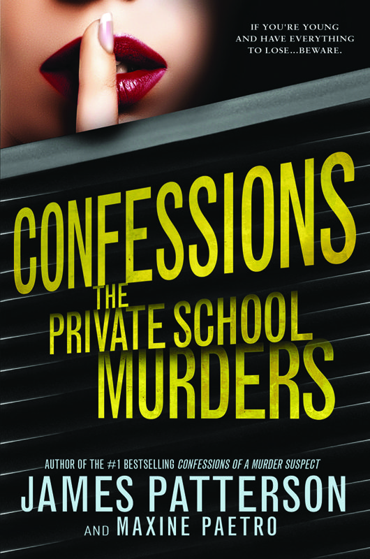Confessions: The Private School Murders, sequel to Confessions of a Murder Suspect. On sale October 7th.