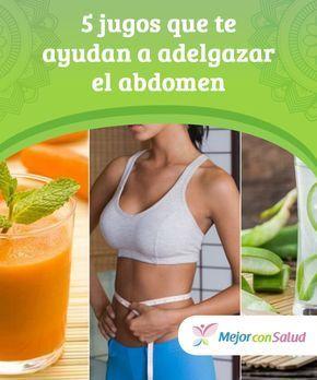 5 jugos que te ayudan a #adelgazar el #abdomen Por sus propiedades depurativas y #digestivas, algunos jugos naturales sirven como complemento para reducir medidas del abdomen. Descubre 5 recetas. #PerderPeso