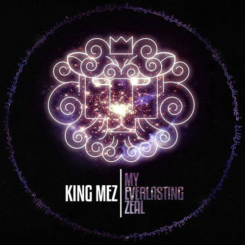 Hip Hop ChicZ: King Mez-My Everlasting Zeal (album)