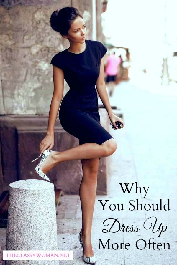 The Classy Woman :registered:    The Modern Guide to Becoming a More Classy Woman : Why You Should Dress Up More Often