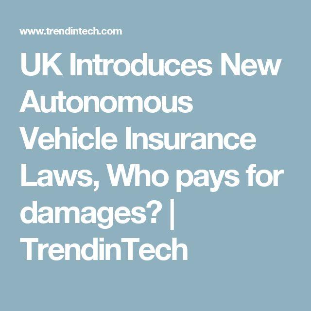 UK Introduces New Autonomous Vehicle Insurance Laws, Who pays for damages? | TrendinTech