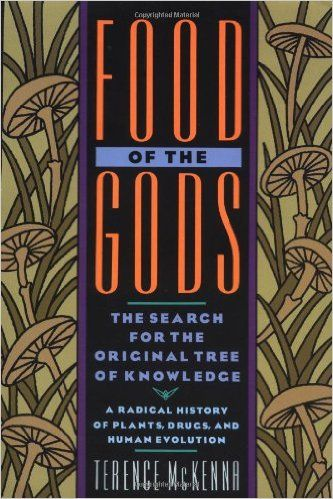 Food of the Gods: The Search for the Original Tree of Knowledge A Radical History of Plants, Drugs, and Human Evolution: Terence McKenna: 9780553371307: Amazon.com: Books