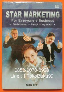 """0852-9070-8928, Toko Buku Online, Jual Buku Baru dan Bekas, Line : ! TokoBuku99 Buku STAR MARKETING, by Sian Yet. For Everyone's Business. Sederhana, Teruji, Aplikatif. If you need simple but workable ideas, if u need a quick course on marketing for practioners, if you need to have marketing ideas that you can implement immediately, that """"STAR MARKETING for Everyone's Business"""" is the book you should read. Sian Yet's passion comes through in this book. Buku ini mengkombinasikan pendekatan…"""